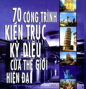 70 công trình kiến trúc kỳ diệu của thế giới hiện Đại