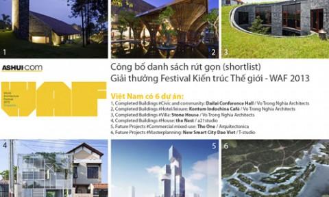 Việt Nam có 6 dự án lọt vào chung kết Giải thưởng Kiến trúc WAF 2013
