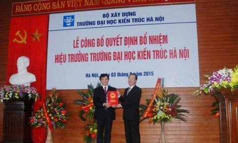 Bổ nhiệm Hiệu trưởng Trường Đại học Kiến trúc Hà Nội