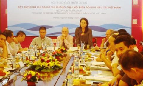 Hội thảo giới thiệu dự án Xây dựng bộ chỉ số đô thị chống chịu với biến đổi khí hậu tại Việt Nam