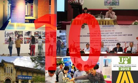 10 sự kiện nổi bật ngành Xây dựng, Quy hoạch, Kiến trúc Việt Nam năm 2015