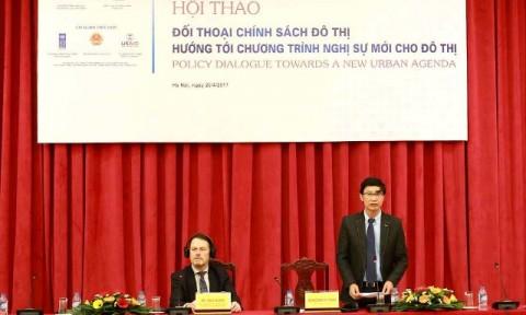 Hội thảo Đối thoại chính sách đô thị hướng tới chương trình nghị sự mới cho đô thị