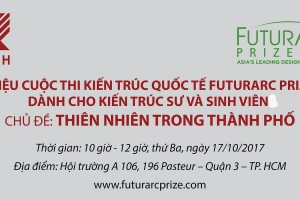 Mời tham dự Lễ phát động cuộc thi Kiến trúc quốc tế FuturArc Prize (FAP) 2018