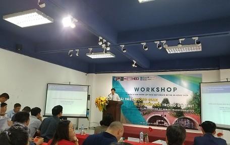 """Workshop """"Tái thiết những không gian đô thị bị chuyển đổi trong đô thị"""""""