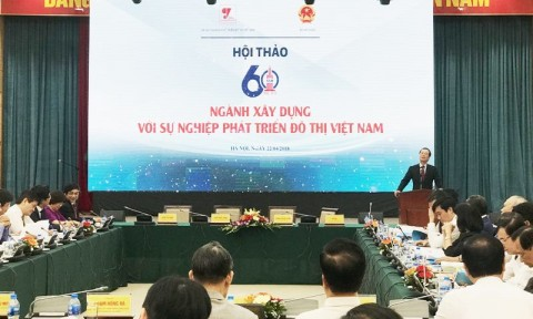 Hội thảo 60 năm ngành Xây dựng với sự phát triển đô thị Việt Nam