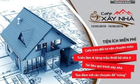 'Cà phê xây nhà' – sự kiện tư vấn thiết kế thi công của Nhà Vui