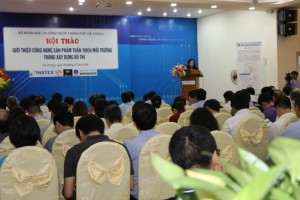 """Hội thảo """"Giới thiệu công nghệ, sản phẩm thân thiện với môi trường trong xây dựng đô thị"""""""