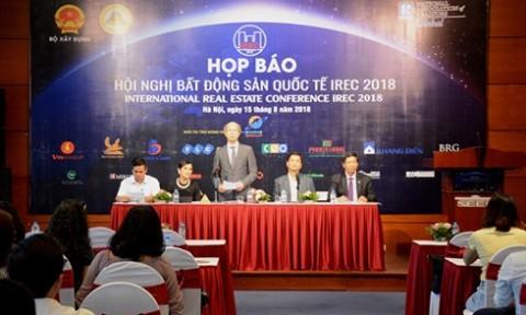 Hội nghị Bất động sản quốc tế IREC 2018 lần đầu tổ chức tại Việt Nam