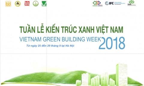 """Tuần lễ kiến trúc xanh Việt Nam 2018 """"Giá trị nhà xanh"""""""