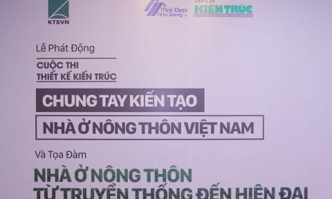 """Phát động Cuộc thi Thiết kế kiến trúc: """"Chung tay kiến tạo nhà ở nông thôn Việt Nam"""""""
