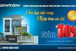 Eurowindow khuyến mãi 10% nhân dịp Triển lãm Vietbuild Hà Nội 2019