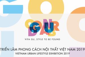 VIFA GU 2019 – Triển lãm phong cách nội thất Việt Nam