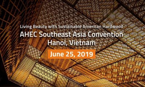 Hội nghị Đông Nam Á hội đồng xuất khẩu gỗ cứng Hoa Kỳ (AHEC) 2019