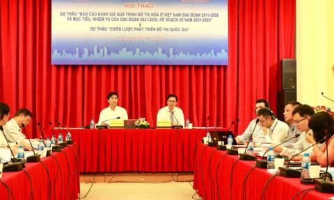 Bộ Xây dựng lấy ý kiến góp ý cho Dự thảo Báo cáo đánh giá quá trình đô thị hóa ở Việt Nam giai đoạn 2011-2020 và Dự thảo Chiến lược phát triển đô thị quốc gia 2021-2030