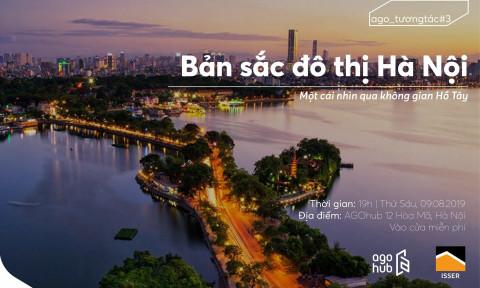 """Tọa đàm: """"Bản sắc đô thị Hà Nội – Một cái nhìn qua không gian Hồ Tây"""""""