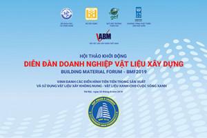 """Thông báo Hội thảo Khởi động chương trình """"Diễn đàn doanh nghiệp Vật liệu xây dựng – BMF 2019"""""""