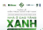 Tuần lễ Kiến trúc Xanh Việt Nam: Giải pháp thiết kế hiệu quả cho nhà ở cao tầng xanh tại Việt Nam