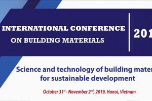 Hội thảo Quốc tế về vật liệu xây dựng sẽ được tổ chức từ ngày 31/10 – 2/11/2019 tại Hà Nội