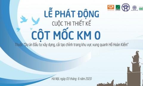 Cuộc thi thiết kế công trình Cột mốc Km 0 thuộc Dự án Đầu tư xây dựng, cải tạo chỉnh trang khu vực xung quanh Hồ Hoàn Kiếm