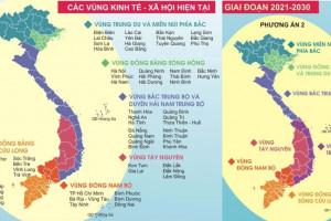 Chia cả nước thành 7 vùng: Kế thừa quy hoạch đã có hay làm mới?