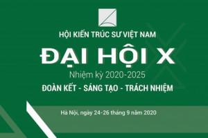 Đại hội X – Hội Kiến trúc sư Việt Nam (nhiệm kỳ 2020-2025)