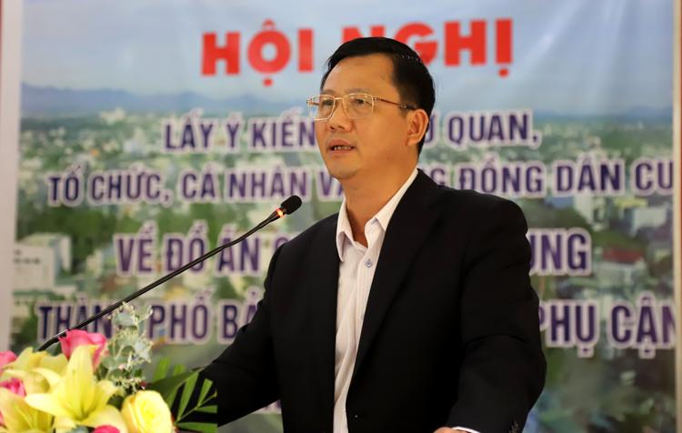 Ông Đoàn Kim Đình - Chủ tịch UBND TP Bảo Lộc phát biểu kêu gọi các cơ quan, tổ chức, cá nhân và cộng đồng đóng góp ý kiến cho Đồ án