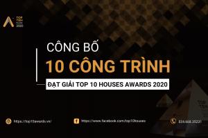 Công bố 10 công trình đạt giải Top 10 Houses Awards 2020