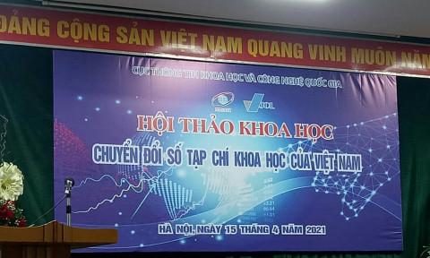 """Hội thảo khoa học """"Chuyển đổi số Tạp chí Khoa học của Việt Nam"""""""