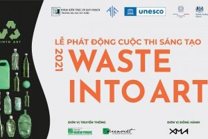 """Cuộc thi """"WASTE INTO ART 2021"""""""